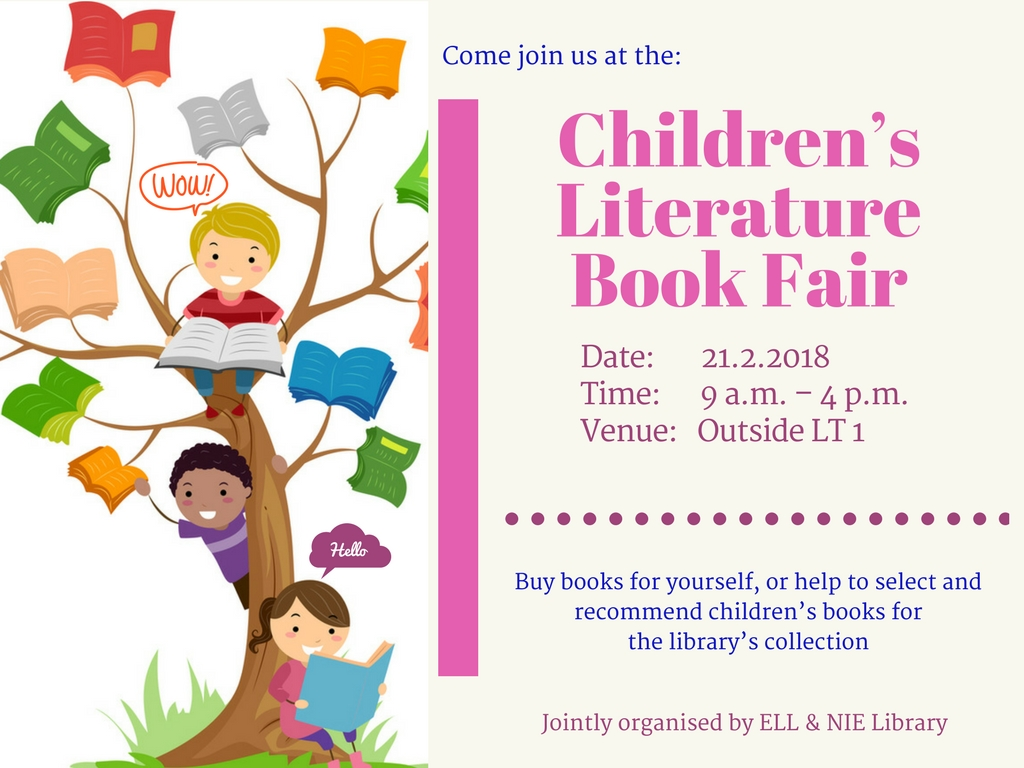 A book fair jointly organised by ELL and the NIE Library will be held outside LT 1 on 21 Feb 2018. All are welcome!
