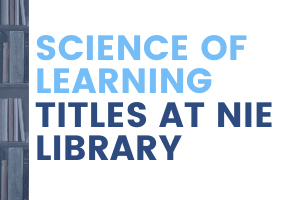 Science of Learning Titles at NIE Library